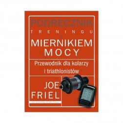 Joe Friel Podręcznik treningu z miernikiem mocy